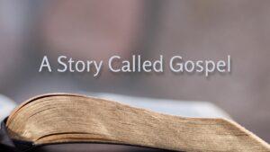 A Story Called Gospel
